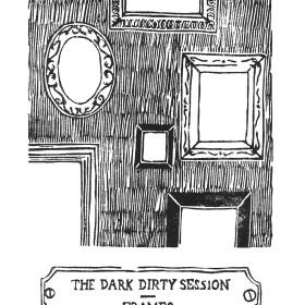 THE DARK DIRTY SESSION